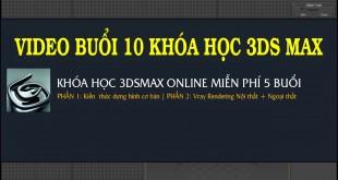 BUOI-10-KHOA-HOC-3DSMAX-MIEN--PHI-ONLINE