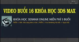 BUOI-16-KHOA-HOC-3DSMAX-MIEN--PHI-ONLINE